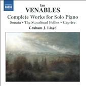 Ian Venables (b.1955): Complete Works for Solo Piano / Graham J. Lloyd, piano