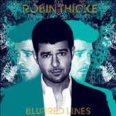 Robin Thicke: Blurred Lines [Bonus Tracks]