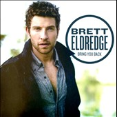 Brett Eldredge: Bring You Back