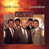 Doyle Lawson & Quicksilver: Kept & Protected