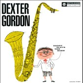 Dexter Gordon/Dexter Gordon Quartet: Daddy Plays the Horn