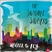 The Swingle Singers: Weather To Fly [Digipak]