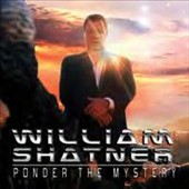 William Shatner: Ponder the Mystery [Digipak] *