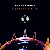 Rae & Christian: Mercury Rising *