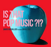David Linx/David Chevallier: Is That Pop Music