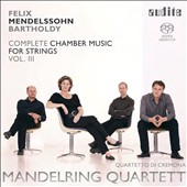Mendelssohn: Complete Chamber Music for Strings, Vol. 3 - String Quartet Op. 44/1; Pieces (4), Op. 81; Octet, Op. 20 / Mandelring Quartett