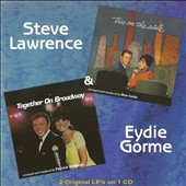 Eydie Gorme/Steve Lawrence: Two on the Aisle/Together on Broadway