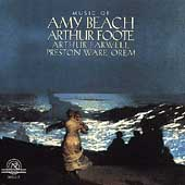 Music of Amy Beach, Arthur Foote, Arthur Farwell, et al