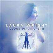 Laura Wright: Sound of Strength