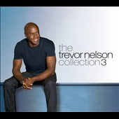 Various Artists: The Trevor Nelson Collection, Vol. 3 [Digipak]