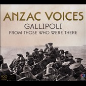 Various Artists: Anzac Voices: Gallipoli from Those Who Were There [Digipak]