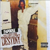 Papoose: You Can't Stop Destiny [PA] [Digipak]