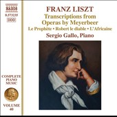 Franz Liszt: Transcriptions from Operas by Meyerbeer / Sergio Gallo, piano