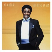 Al Green (Vocals): I'll Rise Again