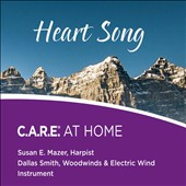 Dallas Smith (New Age)/Susan Mazer: Heart Song: C.A.R.E. at Home