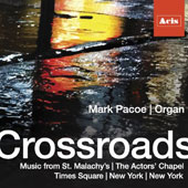 'Crossroads' - Works for Organ by Marais, Jongen, Buxtehude, Klarg-Elert, Bolcom et al. / Mark Pacoe, organ