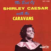 Shirley Caesar & the Caravans: The Best of Shirley Caesar with the Caravans
