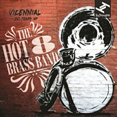The Hot 8 Brass Band: Vicennial: 20 Years of the Hot 8 Brass Band