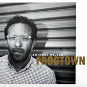 Anthony Wilson (Guitar): Frogtown
