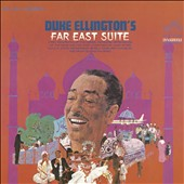 Duke Ellington: The Duke Ellington's Far East Suite
