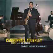 Joe Zawinul/Cannonball Adderley/Cannonball Adderley Sextet: Complete 1962 Live Performances [Bonus Tracks]