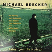 Michael Brecker: Tales from the Hudson