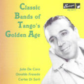 Various Artists: Classic Bands of Tango's Golden Age