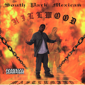 South Park Mexican: Hillwood [PA]