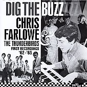 Chris Farlowe & The Thunderbirds/Chris Farlowe: Dig the Buzz: The Complete Recordings 1962-1965