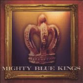 Ross Bon and the Mighty Blue Kings/The Mighty Blue Kings: Alive in the City