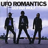 Guitar Wolf: UFO Romantics