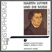Martin Luther and the Music / Klebel, Musica Antiqua Wien