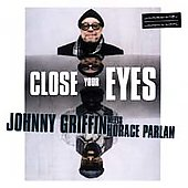 Johnny Griffin: Close Your Eyes
