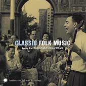 Various Artists: Classic Folk Music from Smithsonian Folkways