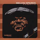 Melvin Sparks: It Is What It Is