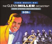 Glenn Miller: Best of the Glenn Miller Orchestra: New Stereo Recordings