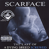Scarface: Last Of A Dying Breed: Chopped & Screwed [PA]