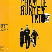 Charlie Hunter Trio (Guitar): Friends Seen and Unseen