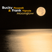 Bucky Pizzarelli: Moonglow [Digipak]