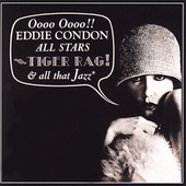 Eddie Condon: Tiger Rag and All That Jazz [Remaster]