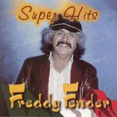 Freddy Fender: Super Hits