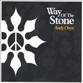 Andy Onyx: Way of the Stone *