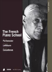 The French Piano School / Vlado Perlemuter, Yvonne Lefebure, Robert Casadesus / Ravel, Chopin & Faure [DVD]