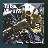 Tony Underwood: Tuba Mirum