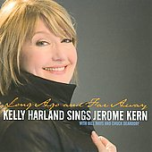 Kelly Harland: Long Ago and Far Away: Kelly Harland Sings Jerome Kern *