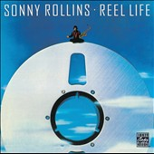 Sonny Rollins: Reel Life