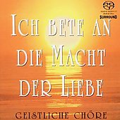 Choral Concert - BORTNIANSKY, D. / BACH, J.S. / MOZART, W.A. / Ich Bete an die Macht der Liebe / Anonymous, Bruckner, Bortniansky, Mendelssohn, Schubert; Abt, Franz Wilhelm; Silcher, Friedrich