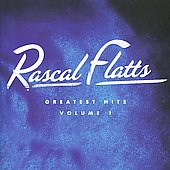 Rascal Flatts: Greatest Hits, Vol. 1 [Reissue]
