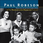 Paul Robeson: Sings 20 of His Favourite Songs/The Transatlantic Exchange