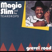 Magic Slim & the Teardrops: Gravel Road